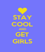 STAY COOL AND GET GIRLS - Personalised Poster A4 size