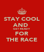STAY COOL AND  GET READY  FOR THE RACE - Personalised Poster A4 size