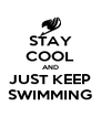 STAY COOL AND JUST KEEP SWIMMING - Personalised Poster A4 size
