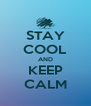 STAY COOL AND KEEP CALM - Personalised Poster A4 size