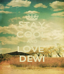 STAY COOL AND LOVE  DEWI - Personalised Poster A4 size