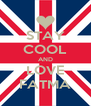 STAY COOL AND LOVE FATMA - Personalised Poster A4 size