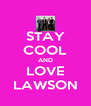 STAY COOL AND LOVE LAWSON - Personalised Poster A4 size