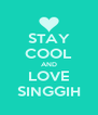 STAY COOL AND LOVE SINGGIH - Personalised Poster A4 size