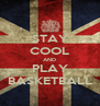 STAY COOL AND PLAY BASKETBALL - Personalised Poster A4 size