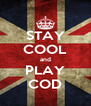 STAY COOL and PLAY COD - Personalised Poster A4 size