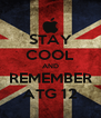 STAY COOL AND REMEMBER ATG 12 - Personalised Poster A4 size