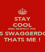STAY COOL AND RESPECT THE  BOSS SWAGGERDONB THATS ME ! - Personalised Poster A4 size