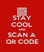 STAY COOL AND SCAN A QR CODE - Personalised Poster A4 size