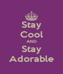 Stay Cool AND Stay Adorable - Personalised Poster A4 size