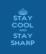 STAY COOL AND STAY SHARP - Personalised Poster A4 size