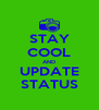 STAY COOL AND UPDATE STATUS - Personalised Poster A4 size