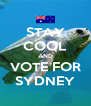STAY COOL AND VOTE FOR SYDNEY - Personalised Poster A4 size