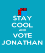 STAY COOL AND VOTE JONATHAN - Personalised Poster A4 size