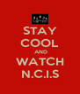 STAY COOL  AND WATCH N.C.I.S - Personalised Poster A4 size