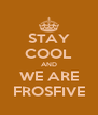 STAY COOL AND WE ARE FROSFIVE - Personalised Poster A4 size