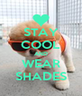 STAY COOL AND WEAR SHADES - Personalised Poster A4 size