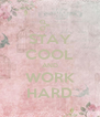 STAY COOL AND WORK HARD - Personalised Poster A4 size