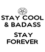 STAY COOL & BADASS   STAY FOREVER - Personalised Poster A4 size