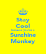 Stay Cool because you're a Sunshine Monkey - Personalised Poster A4 size