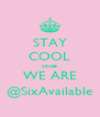 STAY COOL cause WE ARE @SixAvailable - Personalised Poster A4 size