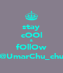 stay cOOl & fOllOw @UmarChu_chu - Personalised Poster A4 size