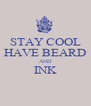 STAY COOL HAVE BEARD AND INK  - Personalised Poster A4 size