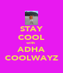 STAY COOL with ADHA COOLWAYZ - Personalised Poster A4 size