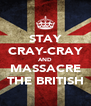 STAY CRAY-CRAY AND MASSACRE THE BRITISH - Personalised Poster A4 size