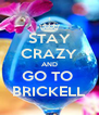 STAY CRAZY AND GO TO  BRICKELL - Personalised Poster A4 size