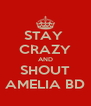 STAY  CRAZY AND SHOUT AMELIA BD - Personalised Poster A4 size