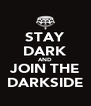 STAY DARK AND JOIN THE DARKSIDE - Personalised Poster A4 size