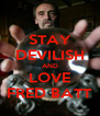 STAY DEVILISH AND LOVE FRED BATT - Personalised Poster A4 size