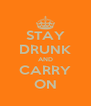 STAY DRUNK AND CARRY ON - Personalised Poster A4 size