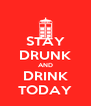 STAY DRUNK AND DRINK TODAY - Personalised Poster A4 size