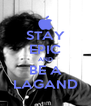 STAY EPIC AND BE A LAGAND - Personalised Poster A4 size
