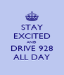STAY EXCITED AND DRIVE 928 ALL DAY - Personalised Poster A4 size