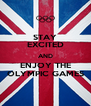 STAY EXCITED AND ENJOY THE OLYMPIC GAMES - Personalised Poster A4 size