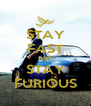 STAY FAST AND STAY FURIOUS - Personalised Poster A4 size
