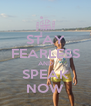 STAY FEARLESS AND SPEAK NOW - Personalised Poster A4 size