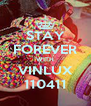 STAY FOREVER WITH VINLUX 110411 - Personalised Poster A4 size