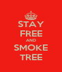 STAY FREE AND SMOKE TREE - Personalised Poster A4 size