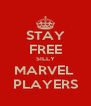 STAY FREE SILLY MARVEL  PLAYERS - Personalised Poster A4 size