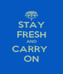STAY FRESH AND CARRY  ON - Personalised Poster A4 size