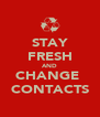 STAY FRESH AND CHANGE  CONTACTS - Personalised Poster A4 size
