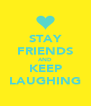 STAY FRIENDS AND KEEP LAUGHING - Personalised Poster A4 size