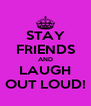 STAY FRIENDS AND LAUGH OUT LOUD! - Personalised Poster A4 size
