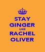 STAY GINGER LIKE RACHEL OLIVER - Personalised Poster A4 size