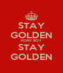 STAY GOLDEN PONY BOY STAY GOLDEN - Personalised Poster A4 size