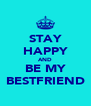 STAY HAPPY AND BE MY BESTFRIEND - Personalised Poster A4 size